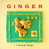 Ginger: A Book of Recipes (Little Recipe Book)