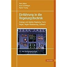 Einführung in die Regelungstechnik: Analoge und digitale Regelung, Fuzzy-Regler, Regel-Realisierung, Software