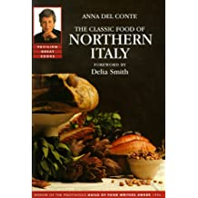The Classic Food of Northern Italy (Great Cooks)