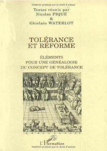 Tolérance et réforme. Eléments pour une généalogie du concept de tolérance