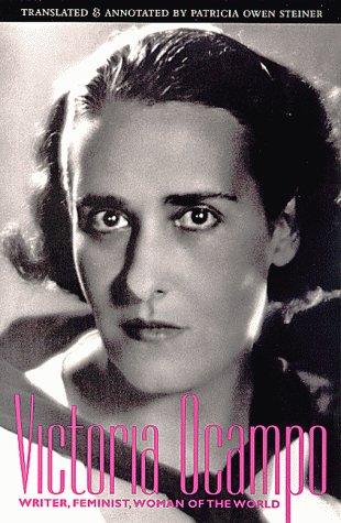 Victoria Ocampo: Writer, Feminist, Woman of the World por Victoria Ocampo