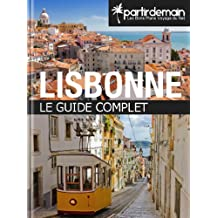 Lisbonne, le guide complet