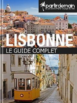 Lisbonne, le guide complet par [Thiberville, Romain, Glowinski, Alicia, Pichel, Michal]