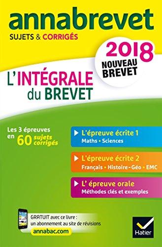 Annales Annabrevet 2018 L'intgrale du nouveau brevet 3e: sujets, corrigs & conseils de mthode