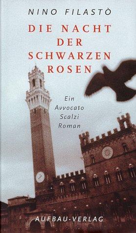 Die Nacht der schwarzen Rosen: Ein Avvocato Scalzi Roman (Avvocato Scalzi ermittelt, Band 3)