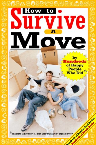 How to Survive a Move: By Hundreds of Happy People Who Did (Hundreds of Heads Survival Guides)