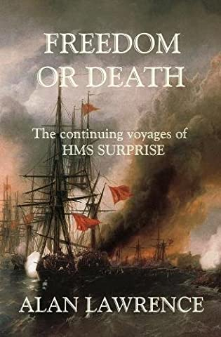 Freedom or Death: The continuing voyages of HMS SURPRISE