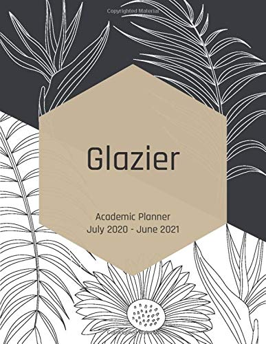 Glazier Academic Planner July 2020-June 2021: Monthly Calendar Weekly Planner Schedule Personal Organizer Agenda Journal Appointment Event Holidays Time Management Black & White Leaf Flower Art Gift