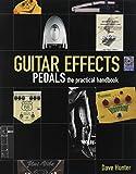 Gitarreneffektpedale–Die praktischen Handbuch
