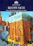 Recinti sacri. Scienza e fede dei maestri costruttori del Medioevo. Ediz. illustrata