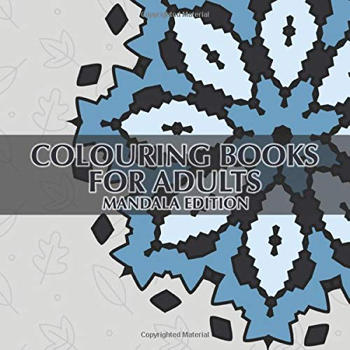Coulouring Book For Adults - Mandala Edition: 40 Unique Mandala Pictures For Colouring And Relaxing + BONUS - Mandala Colouring Kit