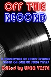 Off The Record - A Charity Anthology by Luca Veste (Editor) (2011-12-09)