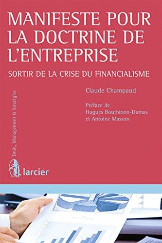 Manifeste pour la doctrine de l'entreprise: Sortir de la crise du financialisme par Claude Champaud