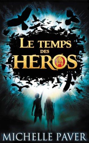 Le Temps des héros - Tome 1 - Le Feu bleu
