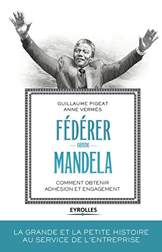 Téléchargement Fédérer comme Mandela: Comment obtenir adhésion et engagement pdf