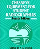 Chesneys' Equipment for Student Radiographer's (4th Edition) [Paperback]