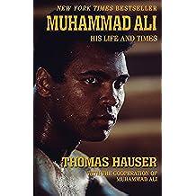 Muhammad Ali: His Life and Times (English Edition)