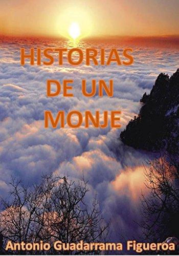 HISTORIAS DE UN MONJE por Antonio Guadarrama Figueroa