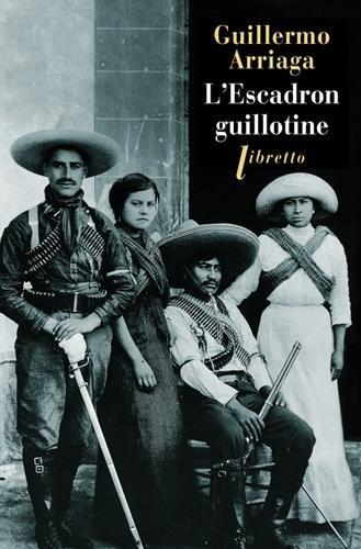 L'escadron guillotine par Guillermo Arriaga