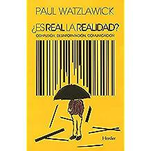 Es real la realidad?. Confusión, desinformación, comunicación