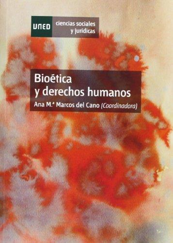 Bioética y derechos humanos (Ciencias Sociales y Jurídicas) por Ana María MARCOS DEL CANO