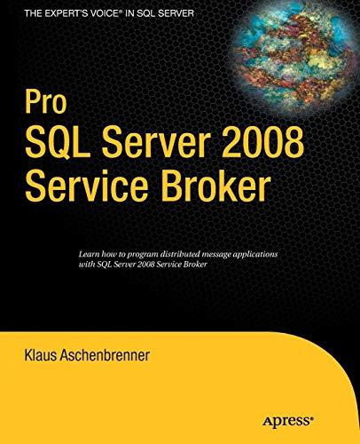 Pro SQL Server 2008 Service Broker (2008 Sql)