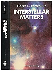 Interstellar Matters: Essays on Curiosity and Astronomical Discovery by Gerrit L. Verschuur (1988-12-29)
