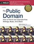 Public Domain, The: How to Find & Use...