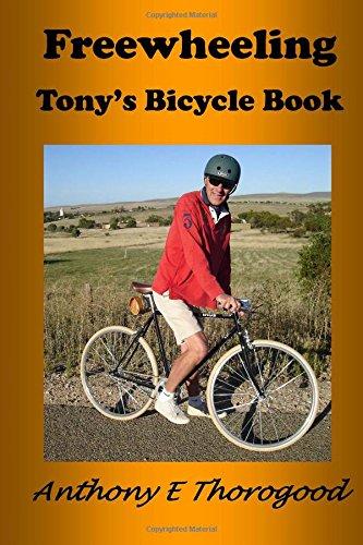 Freewheeling: Tony's Bicycle Book