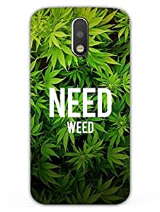 Justgirlythings Need Weed - For Weed Feed Superior Matte Finish - Hd Printed Cases And Covers For Moto G4