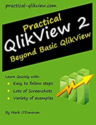 Practical QlikView 2 - Beyond Basic QlikView (English Edition)