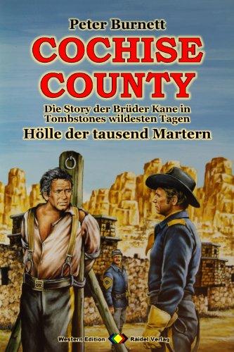 COCHISE COUNTY, Bd. 21: Hölle der tausend Martern: Die Story der Brüder Kane in Tombstones wildesten Tagen (Western-Serie) (German Edition)