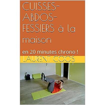CUISSES-ABDOS-FESSIERS à la maison: en 20 minutes chrono !
