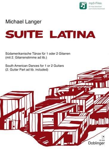 Michael Langer – SUITE LATINA Südamerikanische Tänze für 1 oder 2 Gitarren (mit 2. Gitarrenstimme ad lib.)