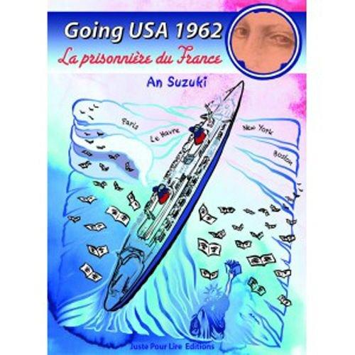 Going USA 1962 : La prisonnière du France