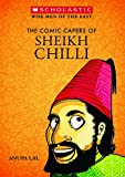 Wise Men of the East Series: The Comic Capers of Sheikh Chilli