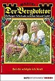 Der Bergdoktor 1965 - Heimatroman: Bei dir schöpfe ich Kraft