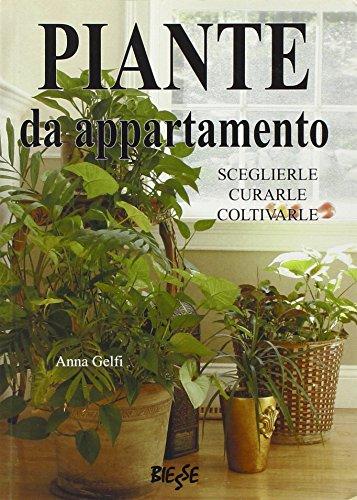 piante da appartamento. sceglierle, curarle, coltivarle