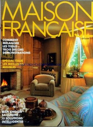 MAISON FRANCAISE [No 360] du 01/09/1982 - COMMENT MELANGER LES TISSUS - SPECIAL ITALIE - LES MEILLEURS MEUBLES - BIEN CHOISIR SA CUISINE