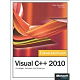 Visual C++ 2010 Entwicklerbuch: Grundlagen,Techniken,Profi-Know-how