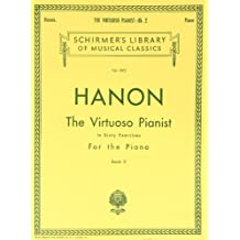 Virtuoso Pianist in 60 Exercises - Book 2: Piano Technique