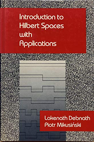 Introduction to Hilbert Spaces: With Applications
