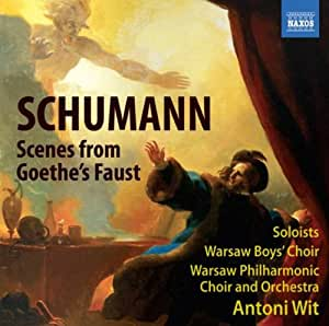 Schumann: Faust (Scenes From Goethe's Faust F.B.)