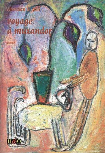 Voyage à Muxandor par Christian Le Gall