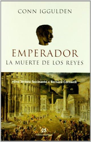 Emperador. La Muerte De Los Reyes