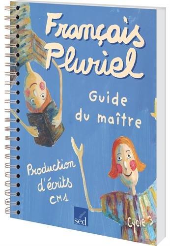 Production d'écrits CM1 cycle 3 : Guide du maître par Alain Dausse, Marine Dézé, Marc Galland