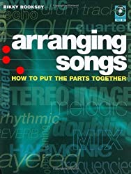 Arranging Songs: How to Put the Parts Together by Rikky Rooksby (2007) Paperback