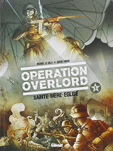 Opération Overlord - Tome 1 : Sainte-Mère-l'Eglise