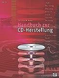 Handbuch zur CD-Herstellung : Studio, Mastering, Pressung, Artwork, Druck,