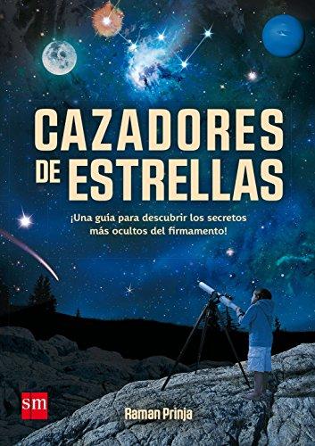 Cazadores de estrellas (Enciclopedias) por Raman Prinja